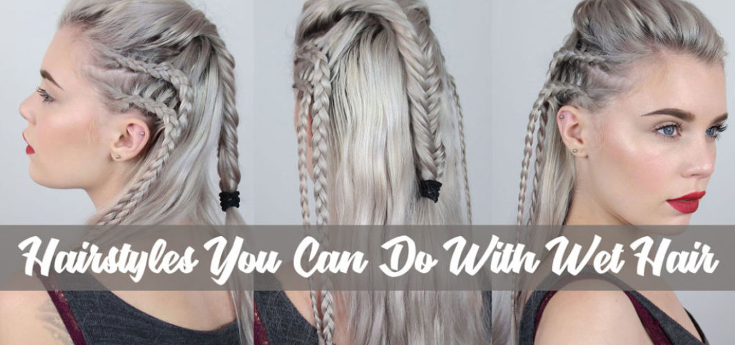 10-Hairstyles-You-Can-Do-With-Wet-Hair